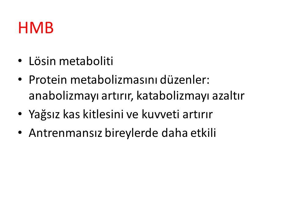 HMB Lösin metaboliti. Protein metabolizmasını düzenler: anabolizmayı artırır, katabolizmayı azaltır.