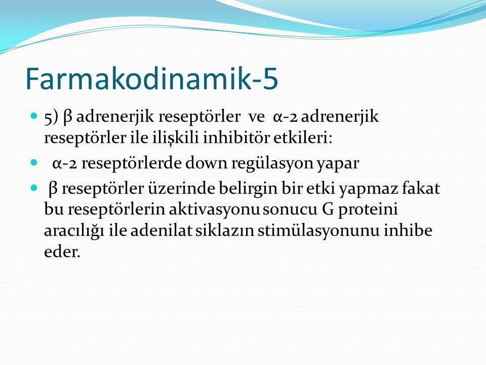Farmakodinamik-5 5) β adrenerjik reseptörler ve α-2 adrenerjik reseptörler ile ilişkili inhibitör etkileri: