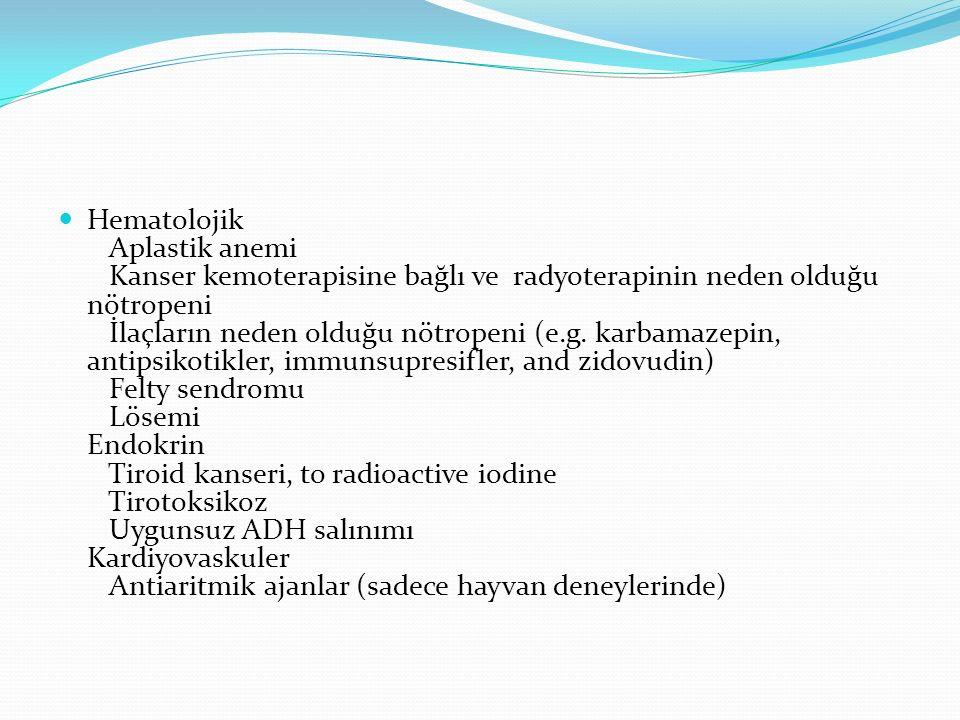 Hematolojik Aplastik anemi Kanser kemoterapisine bağlı ve radyoterapinin neden olduğu nötropeni İlaçların neden olduğu nötropeni (e.g.