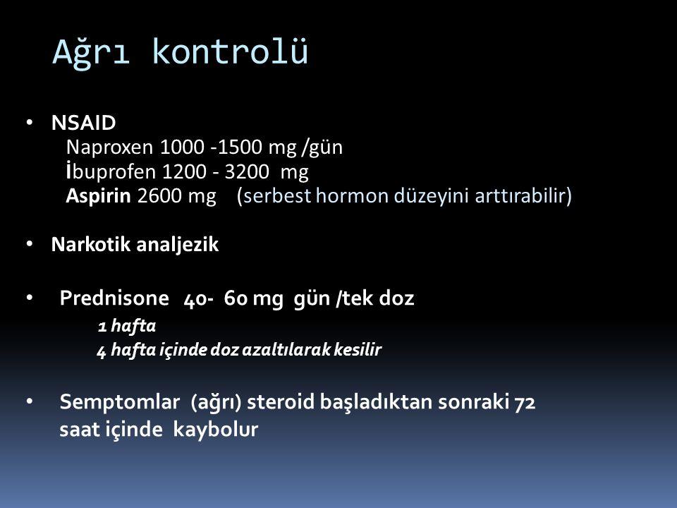 Ağrı kontrolü NSAID Naproxen 1000 -1500 mg /gün