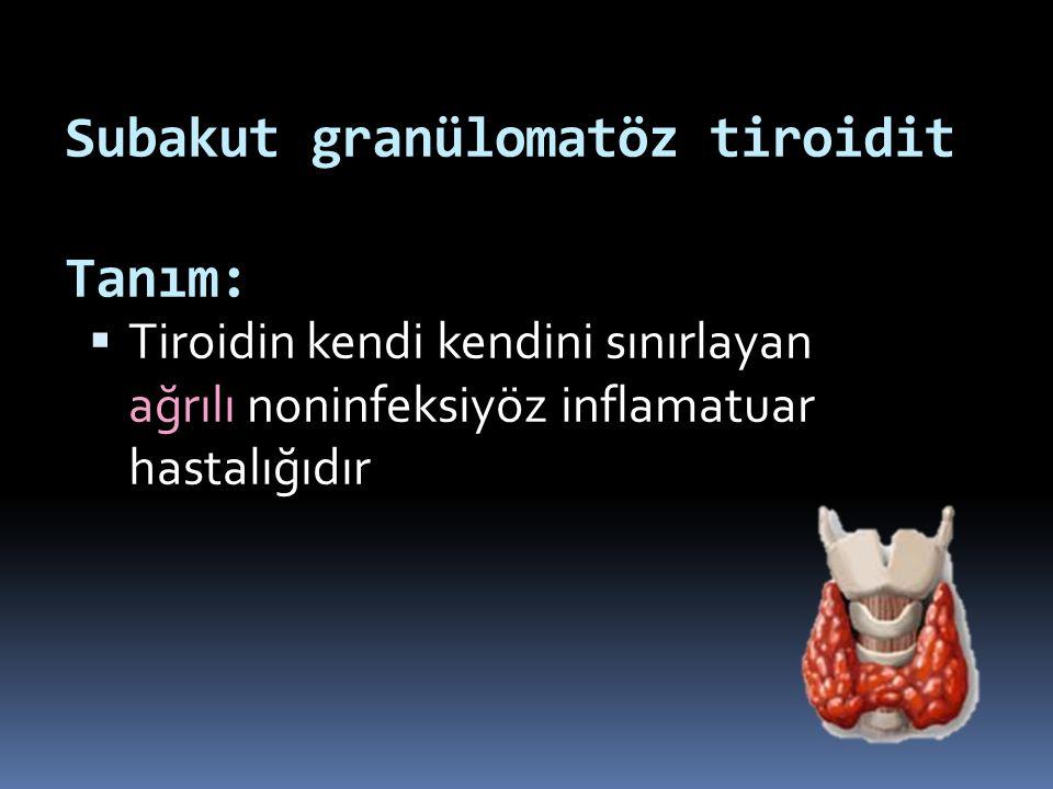 Subakut granülomatöz tiroidit Tanım: