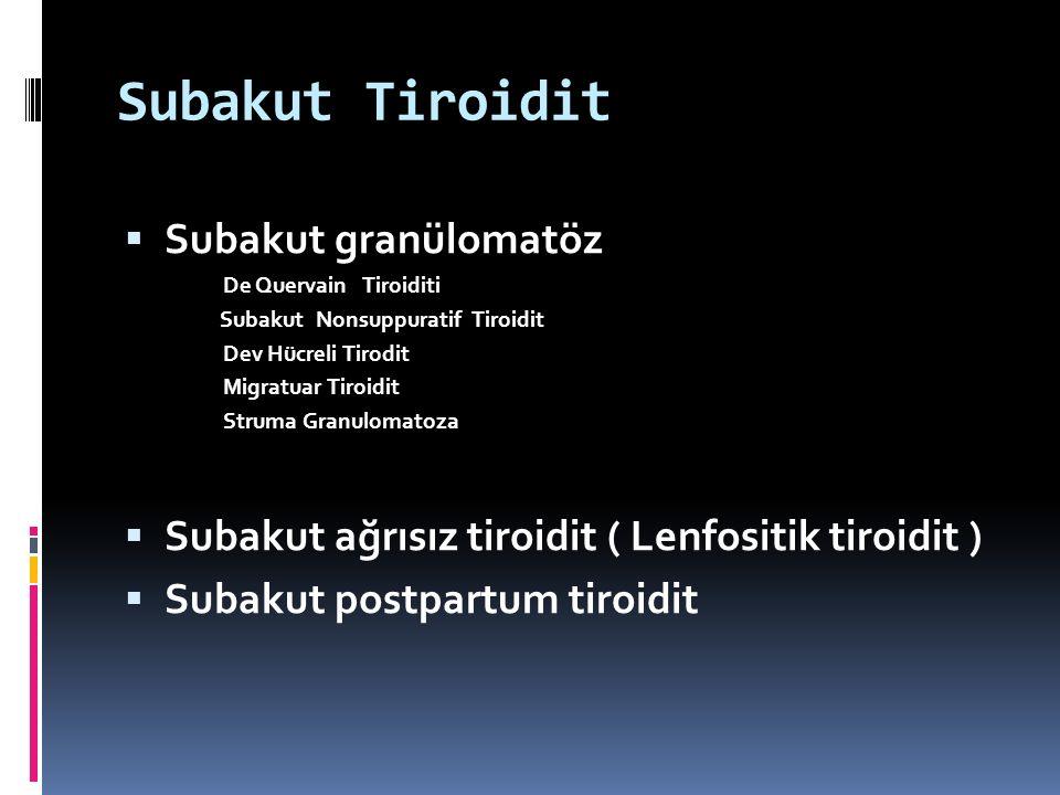 Subakut Tiroidit Subakut granülomatöz
