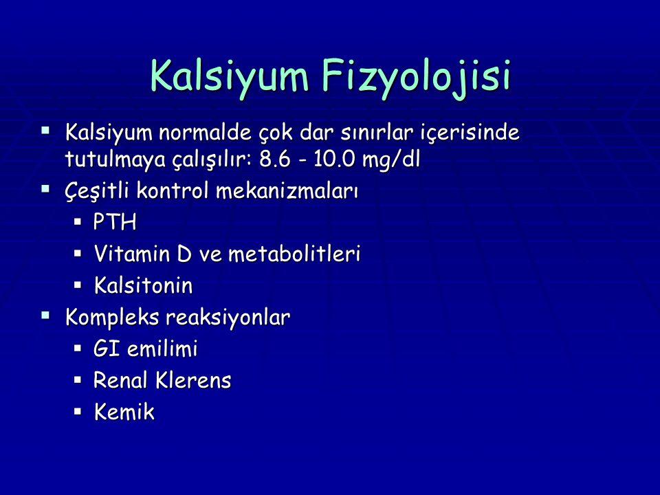 Kalsiyum Fizyolojisi Kalsiyum normalde çok dar sınırlar içerisinde tutulmaya çalışılır: 8.6 - 10.0 mg/dl.