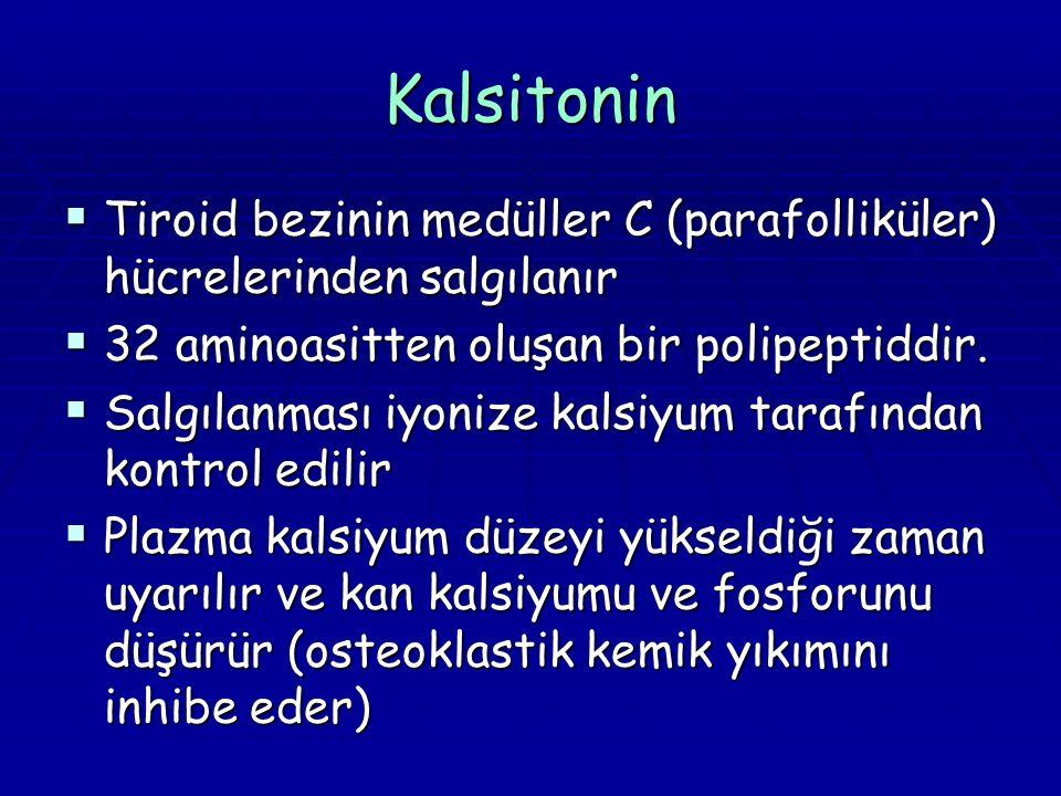 Kalsitonin Tiroid bezinin medüller C (parafolliküler) hücrelerinden salgılanır. 32 aminoasitten oluşan bir polipeptiddir.