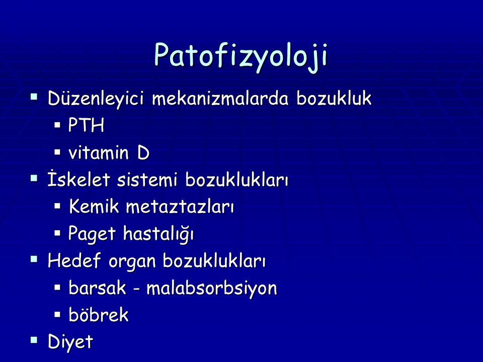 Patofizyoloji Düzenleyici mekanizmalarda bozukluk PTH vitamin D