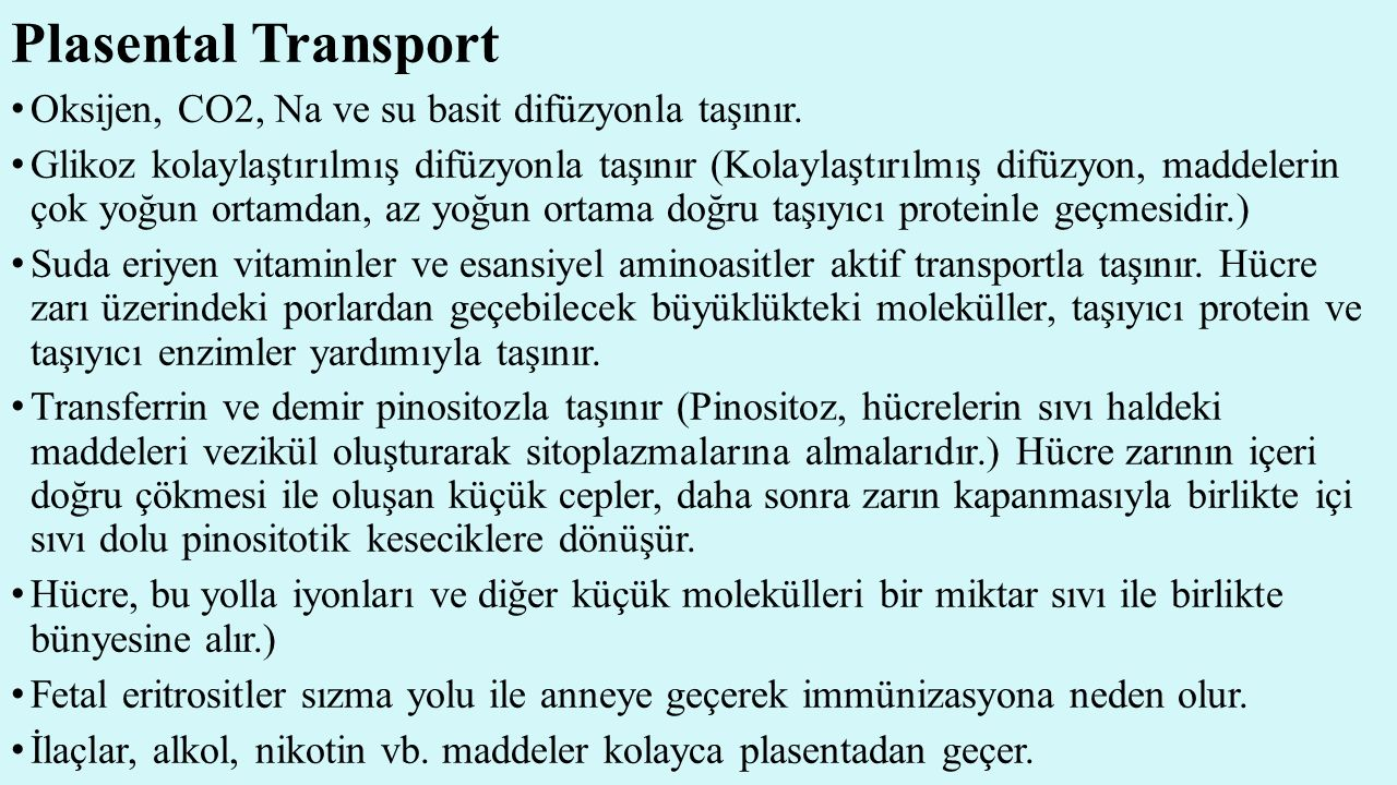 Plasental Transport Oksijen, CO2, Na ve su basit difüzyonla taşınır.