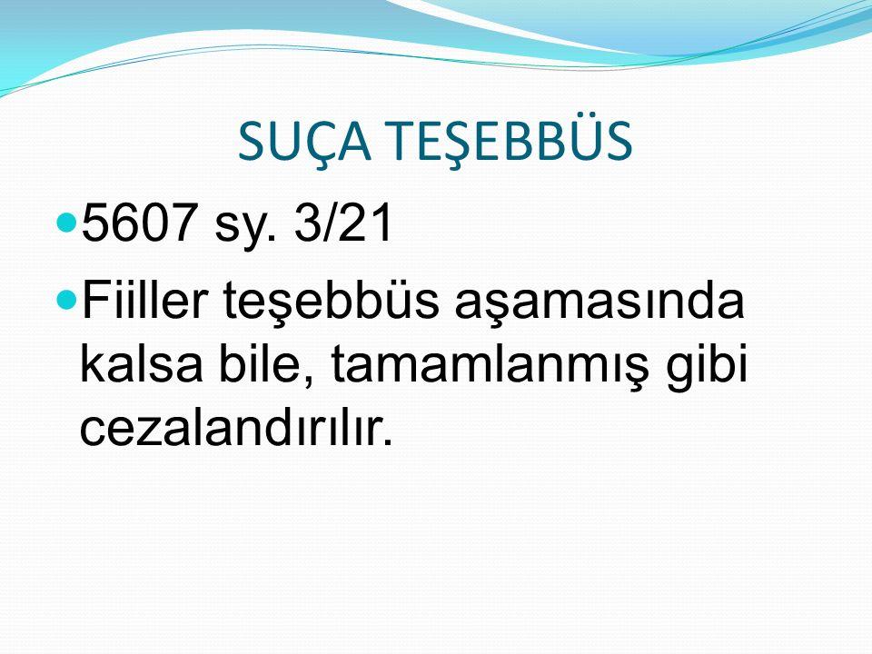 SUÇA TEŞEBBÜS 5607 sy. 3/21.