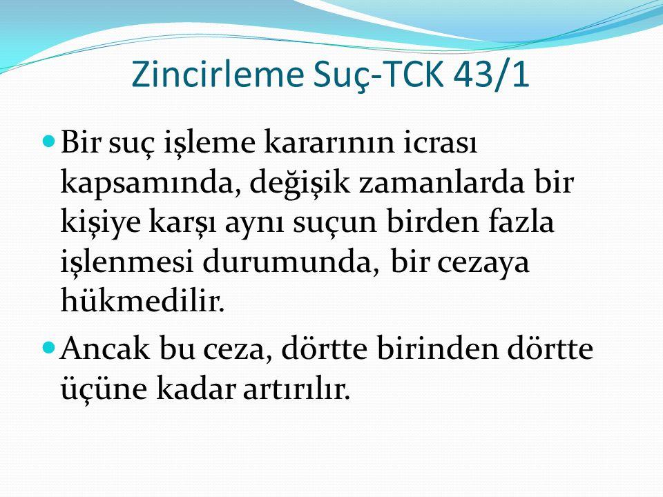 Zincirleme Suç-TCK 43/1