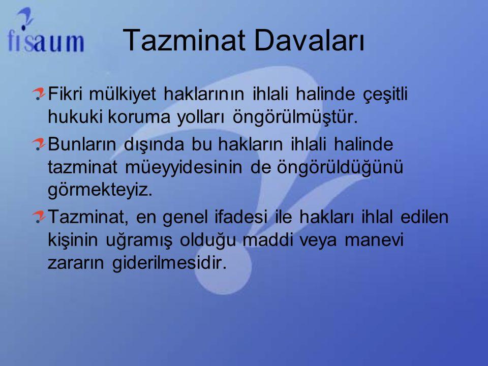 Tazminat Davaları Fikri mülkiyet haklarının ihlali halinde çeşitli hukuki koruma yolları öngörülmüştür.