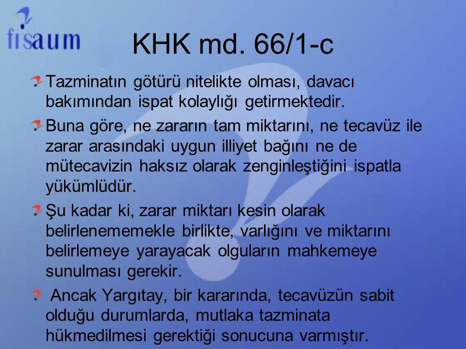 KHK md. 66/1-c Tazminatın götürü nitelikte olması, davacı bakımından ispat kolaylığı getirmektedir.