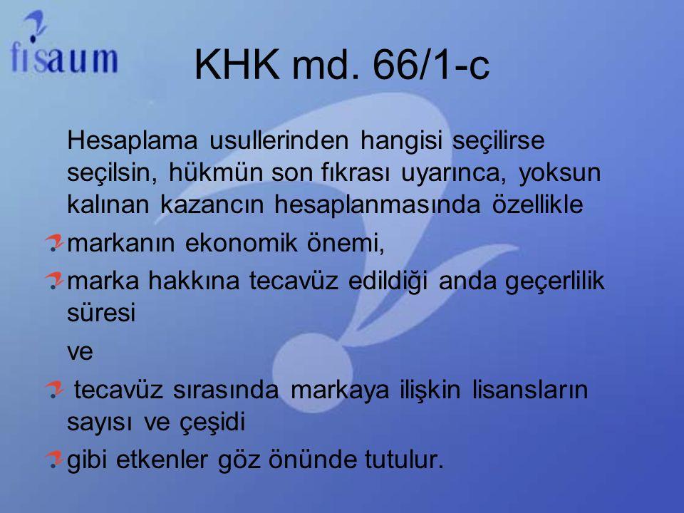KHK md. 66/1-c Hesaplama usullerinden hangisi seçilirse seçilsin, hükmün son fıkrası uyarınca, yoksun kalınan kazancın hesaplanmasında özellikle.