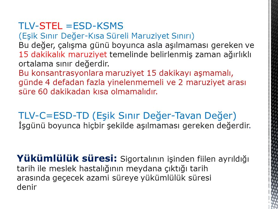 TLV-C=ESD-TD (Eşik Sınır Değer-Tavan Değer)