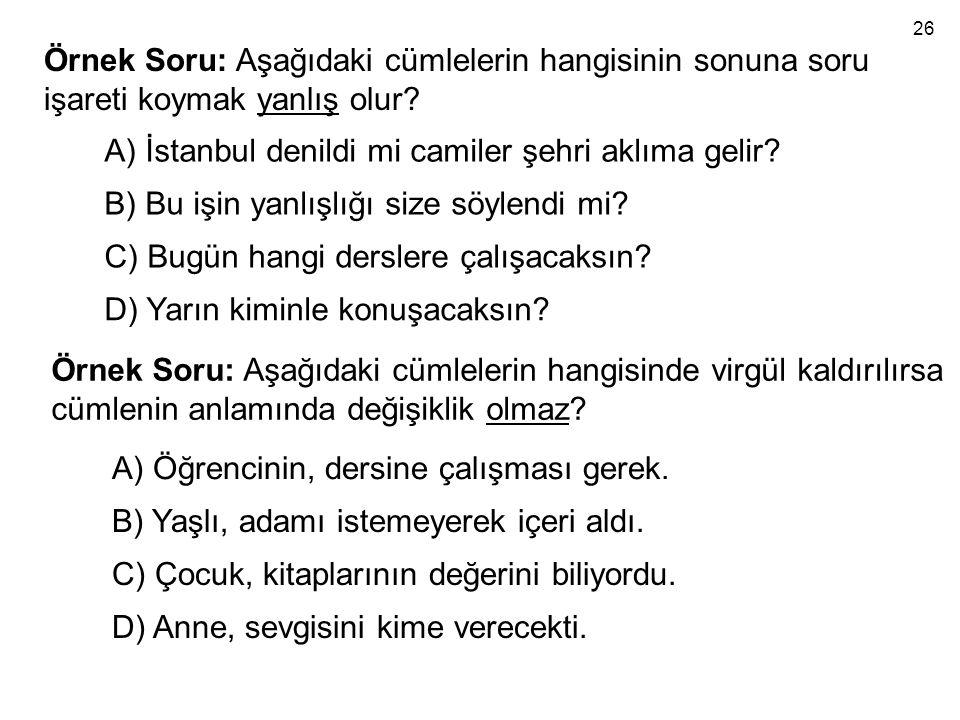 A) İstanbul denildi mi camiler şehri aklıma gelir