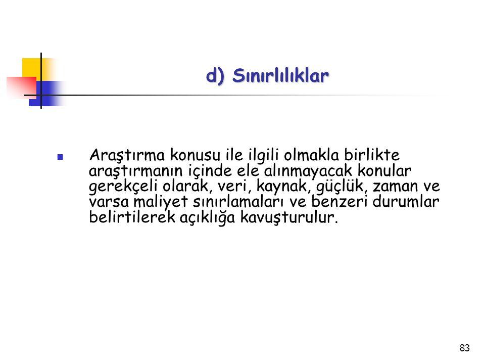 d) Sınırlılıklar