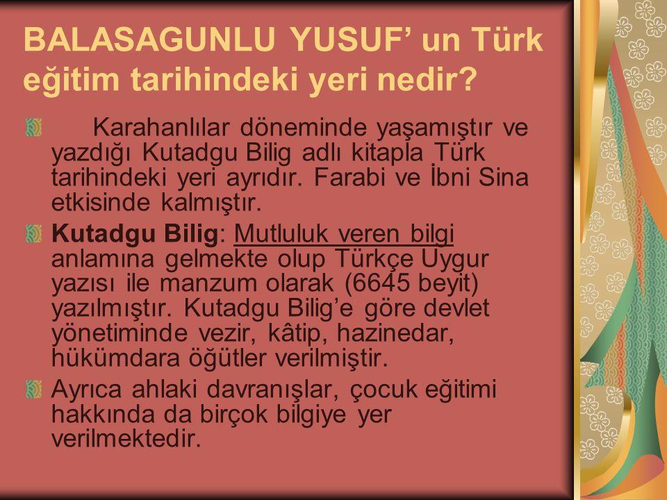 BALASAGUNLU YUSUF' un Türk eğitim tarihindeki yeri nedir