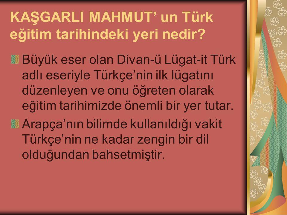 KAŞGARLI MAHMUT' un Türk eğitim tarihindeki yeri nedir