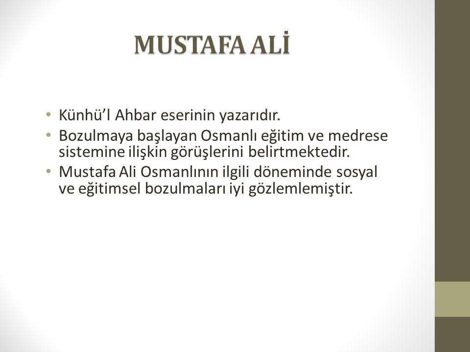 MUSTAFA ALİ Künhü'l Ahbar eserinin yazarıdır.