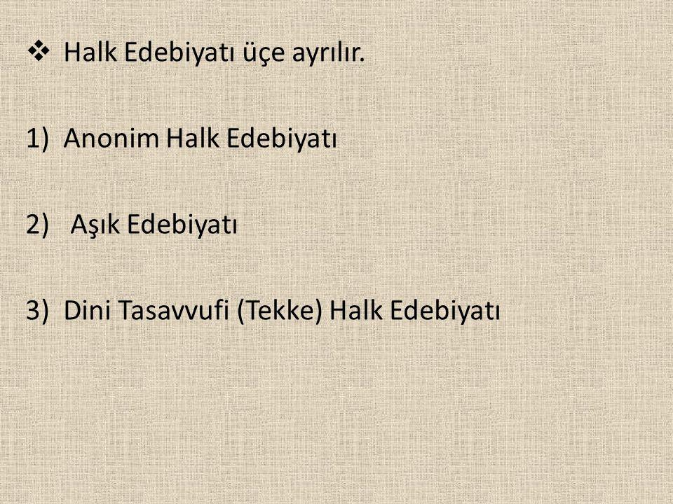 Halk Edebiyatı üçe ayrılır.