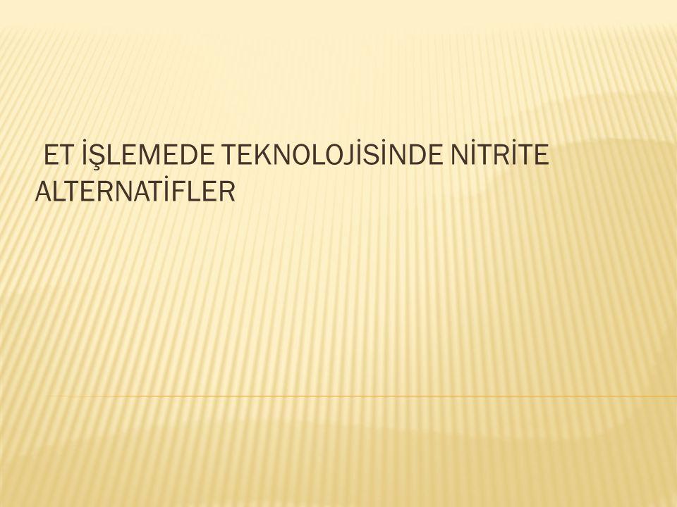ET İŞLEMEDE TEKNOLOJİSİNDE NİTRİTE ALTERNATİFLER