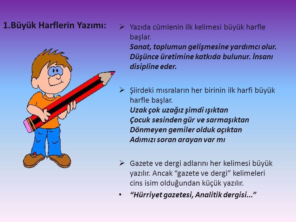 1.Büyük Harflerin Yazımı: