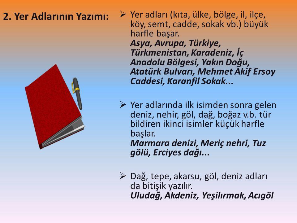 2. Yer Adlarının Yazımı: