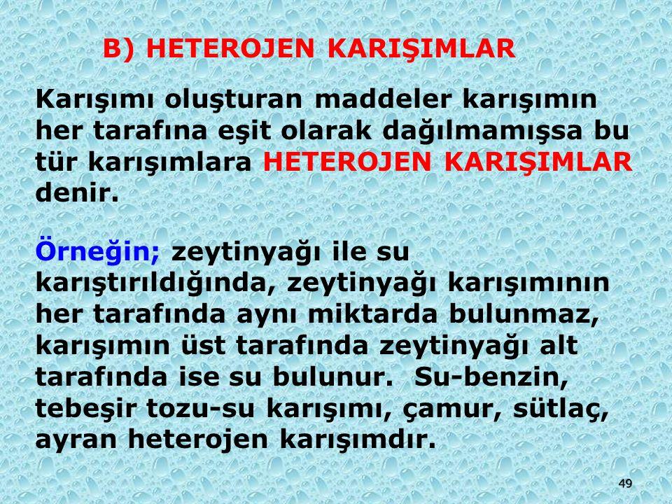 B) HETEROJEN KARIŞIMLAR
