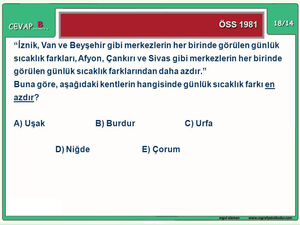 A) Uşak B) Burdur C) Urfa