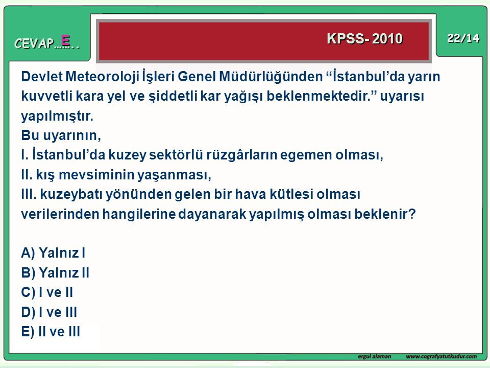 I. İstanbul'da kuzey sektörlü rüzgârların egemen olması,