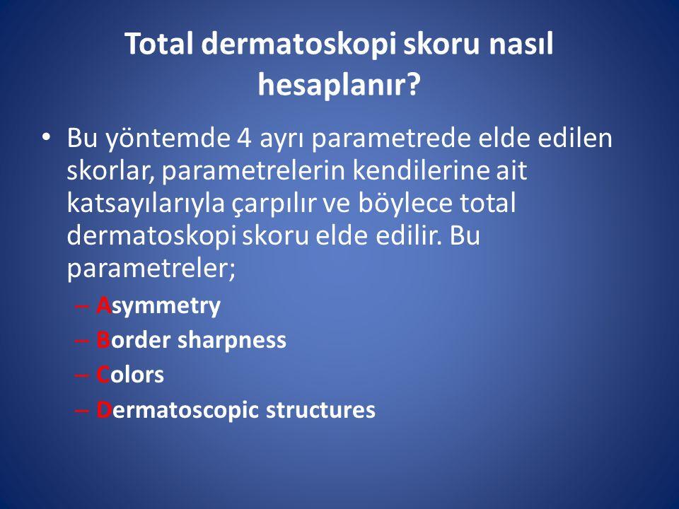 Total dermatoskopi skoru nasıl hesaplanır