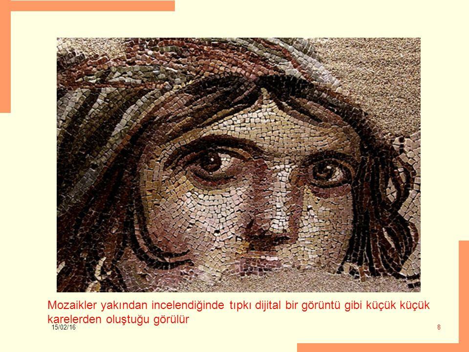 Mozaikler yakından incelendiğinde tıpkı dijital bir görüntü gibi küçük küçük karelerden oluştuğu görülür