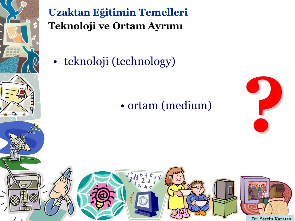 Uzaktan Eğitimin Temelleri Teknoloji ve Ortam Ayrımı