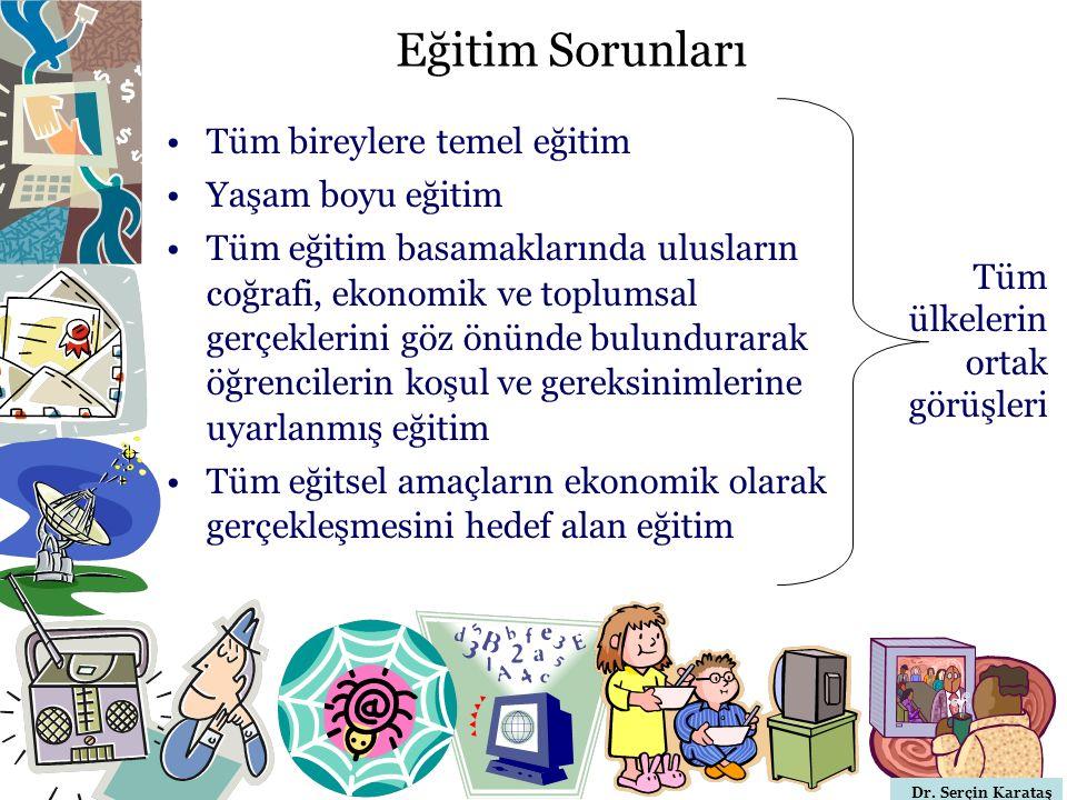 Eğitim Sorunları Tüm bireylere temel eğitim Yaşam boyu eğitim