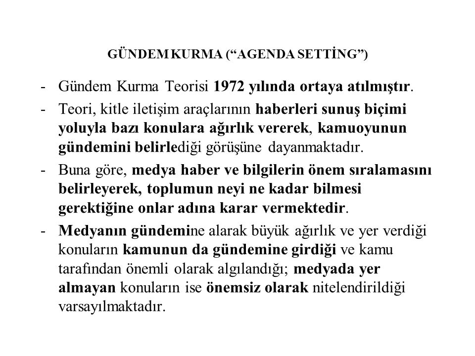 GÜNDEM KURMA ( AGENDA SETTİNG )
