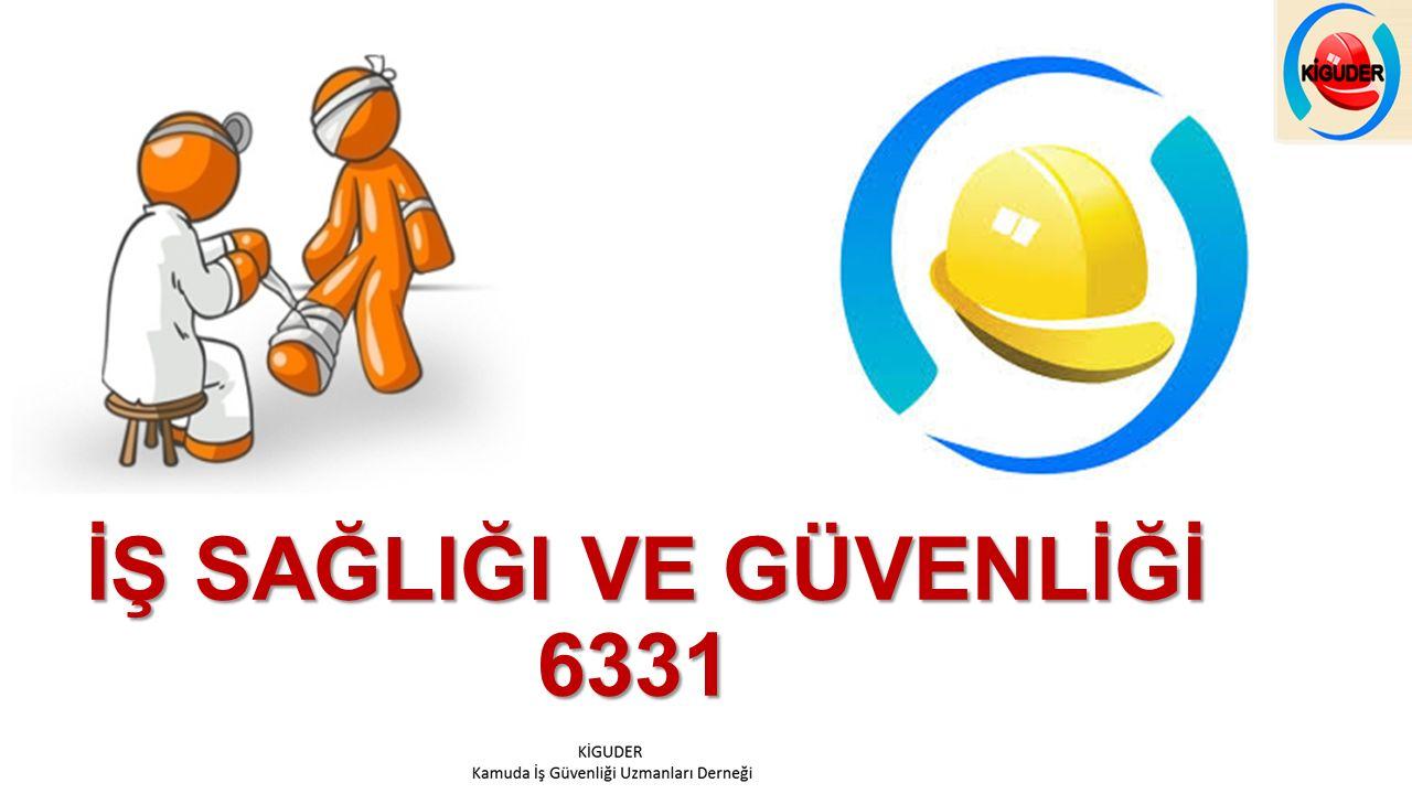 İŞ SAĞLIĞI VE GÜVENLİĞİ 6331