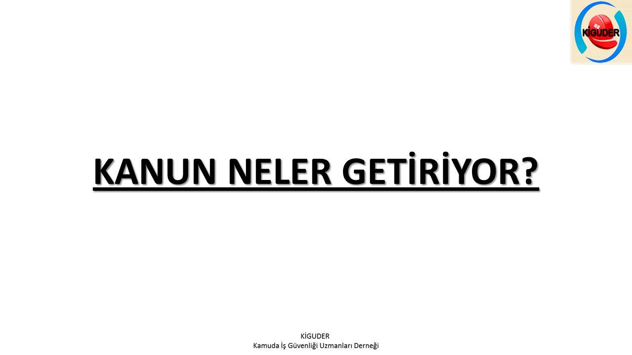 KANUN NELER GETİRİYOR
