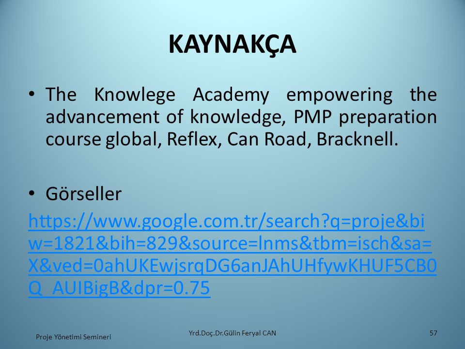 KAYNAKÇA The Knowlege Academy empowering the advancement of knowledge, PMP preparation course global, Reflex, Can Road, Bracknell.