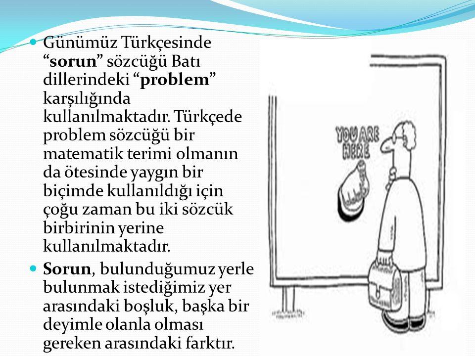 Günümüz Türkçesinde sorun sözcüğü Batı dillerindeki problem karşılığında kullanılmaktadır. Türkçede problem sözcüğü bir matematik terimi olmanın da ötesinde yaygın bir biçimde kullanıldığı için çoğu zaman bu iki sözcük birbirinin yerine kullanılmaktadır.