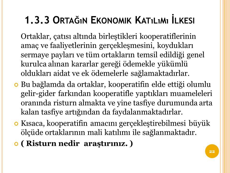 1 1.3.3 Ortağın Ekonomik Katılımı İlkesi