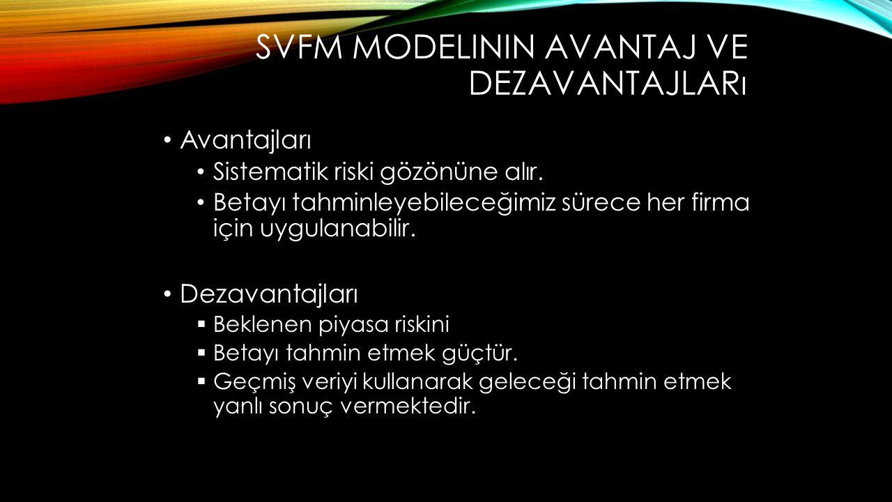 SVFM Modelinin avantaj ve dezavantajları