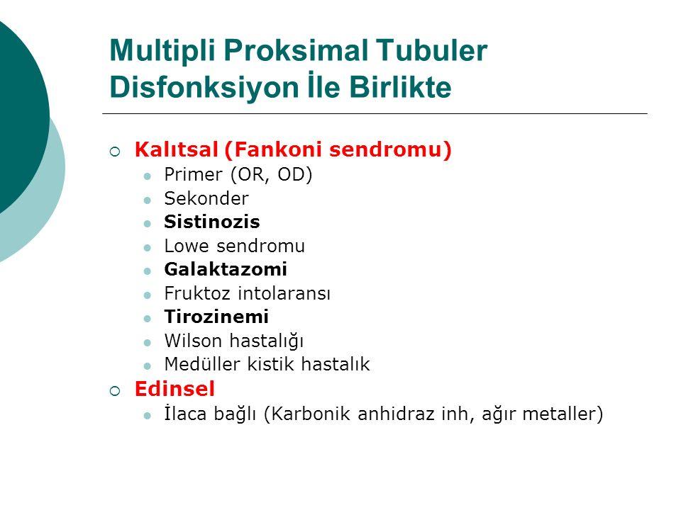 Multipli Proksimal Tubuler Disfonksiyon İle Birlikte
