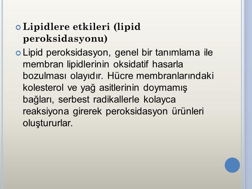 Lipidlere etkileri (lipid peroksidasyonu)