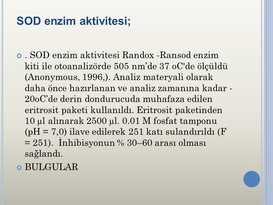 SOD enzim aktivitesi;