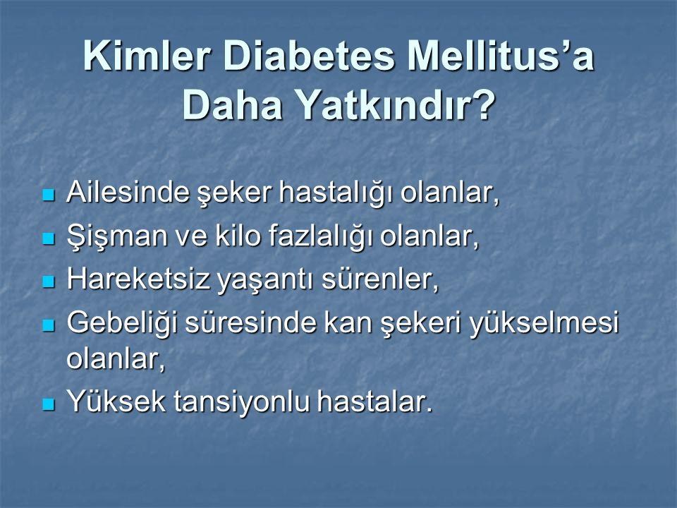 Kimler Diabetes Mellitus'a Daha Yatkındır