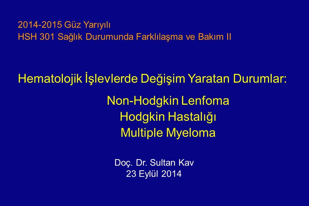 Non-Hodgkin Lenfoma Hodgkin Hastalığı Multiple Myeloma