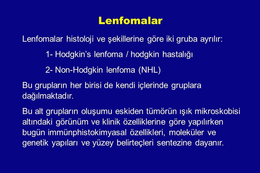Lenfomalar Lenfomalar histoloji ve şekillerine göre iki gruba ayrılır:
