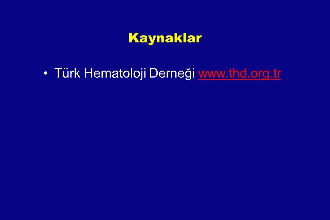 Kaynaklar Türk Hematoloji Derneği www.thd.org.tr