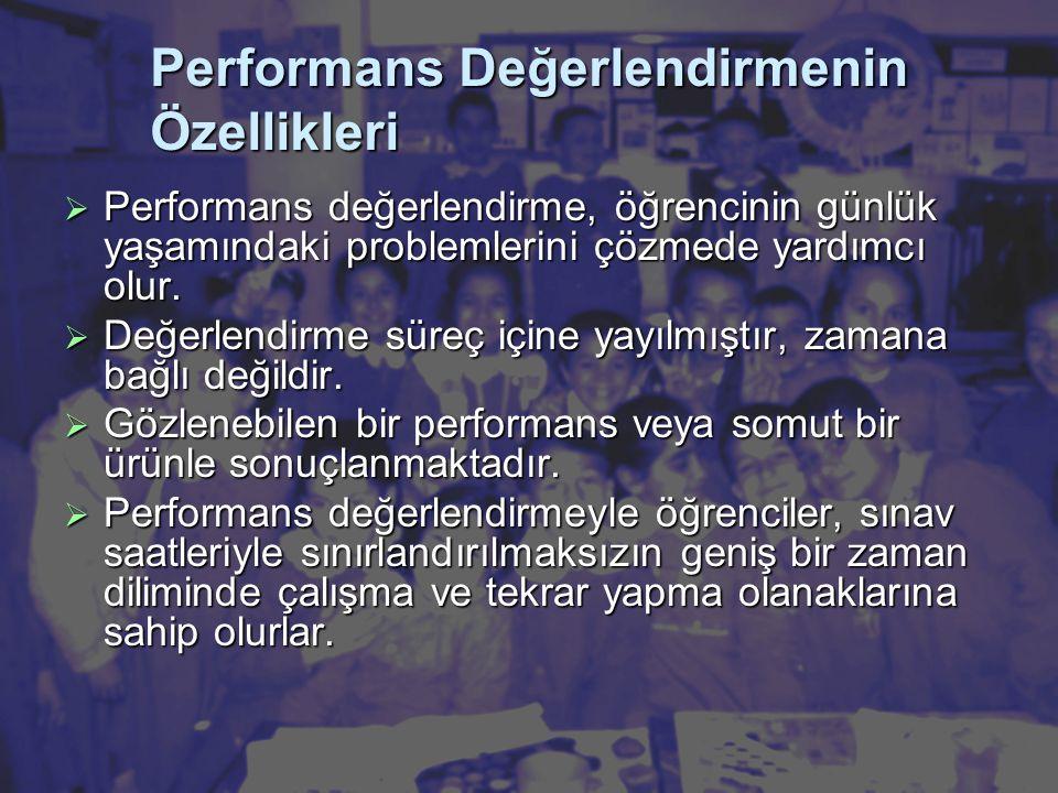 Performans Değerlendirmenin Özellikleri