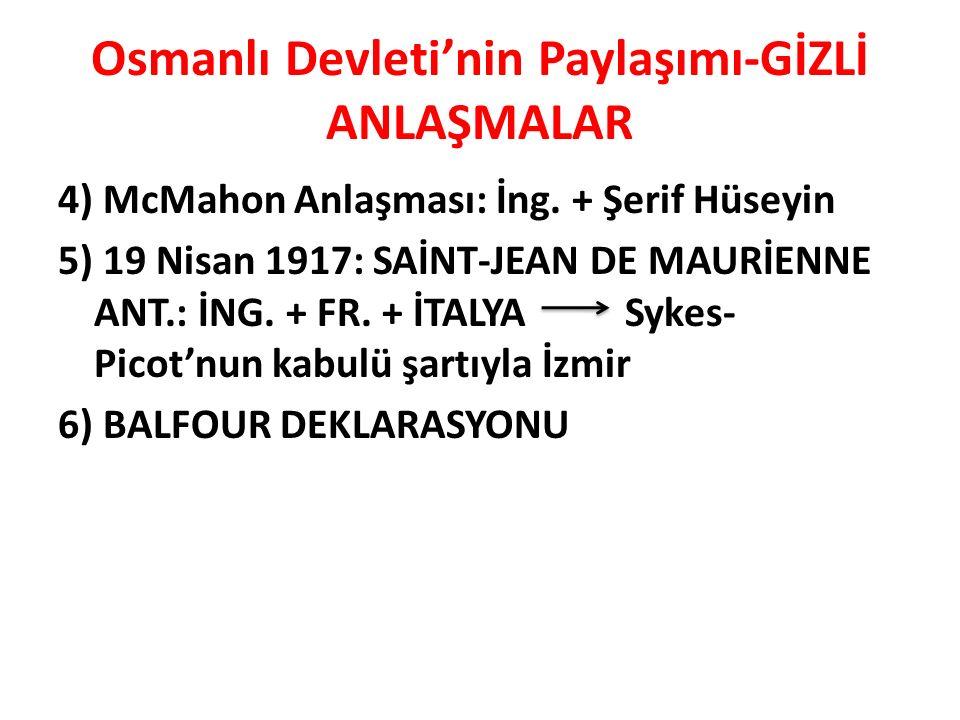 Osmanlı Devleti'nin Paylaşımı-GİZLİ ANLAŞMALAR