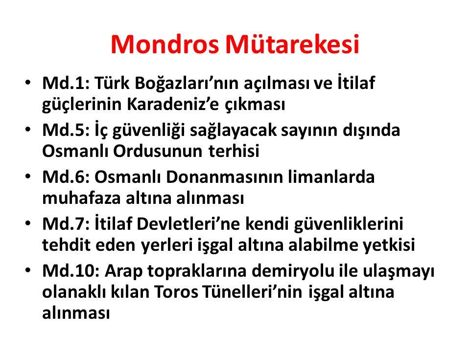 Mondros Mütarekesi Md.1: Türk Boğazları'nın açılması ve İtilaf güçlerinin Karadeniz'e çıkması.