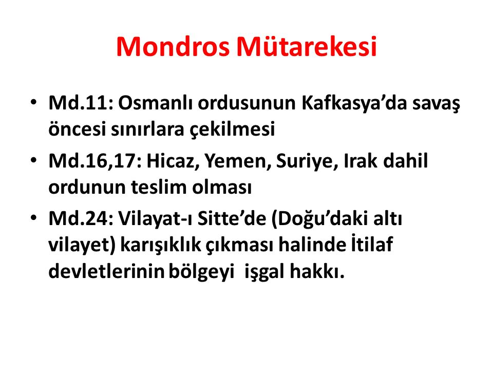 Mondros Mütarekesi Md.11: Osmanlı ordusunun Kafkasya'da savaş öncesi sınırlara çekilmesi.